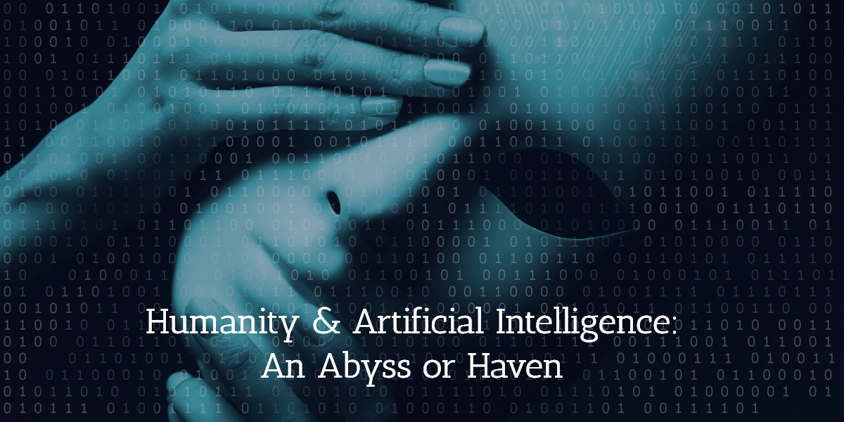 artificial intelligence and humanity, an abyss or haven